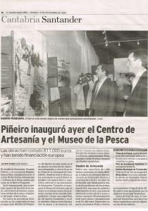 Piñeiro inaugura el Centro de Artesanía y Museo de la Pesca (15112002) Diariomontañes